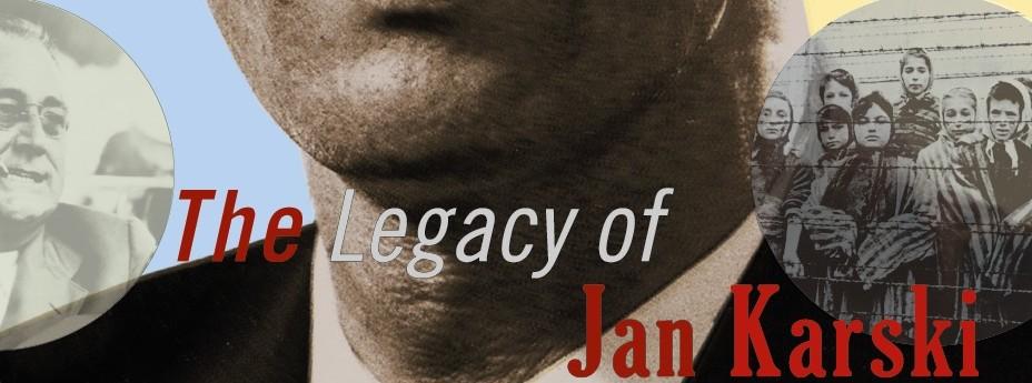The Legacy of Jan Karski