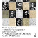 Testamenty ewangelików reformowanych w Wielkim Księstwie Litewskim